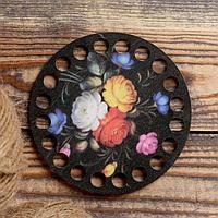 Заготовка для вязания 'Жостовская роспись 2', донышко фанера 3 мм, 10 см, d9мм