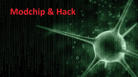 Modchip & Hack