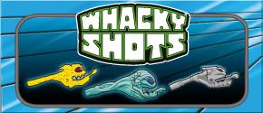 Whacky Shots