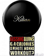 KISSING BURNS 6.4 CALORIES A MINUTE.WANNA WORKOUT?by Kilian 100ml Original