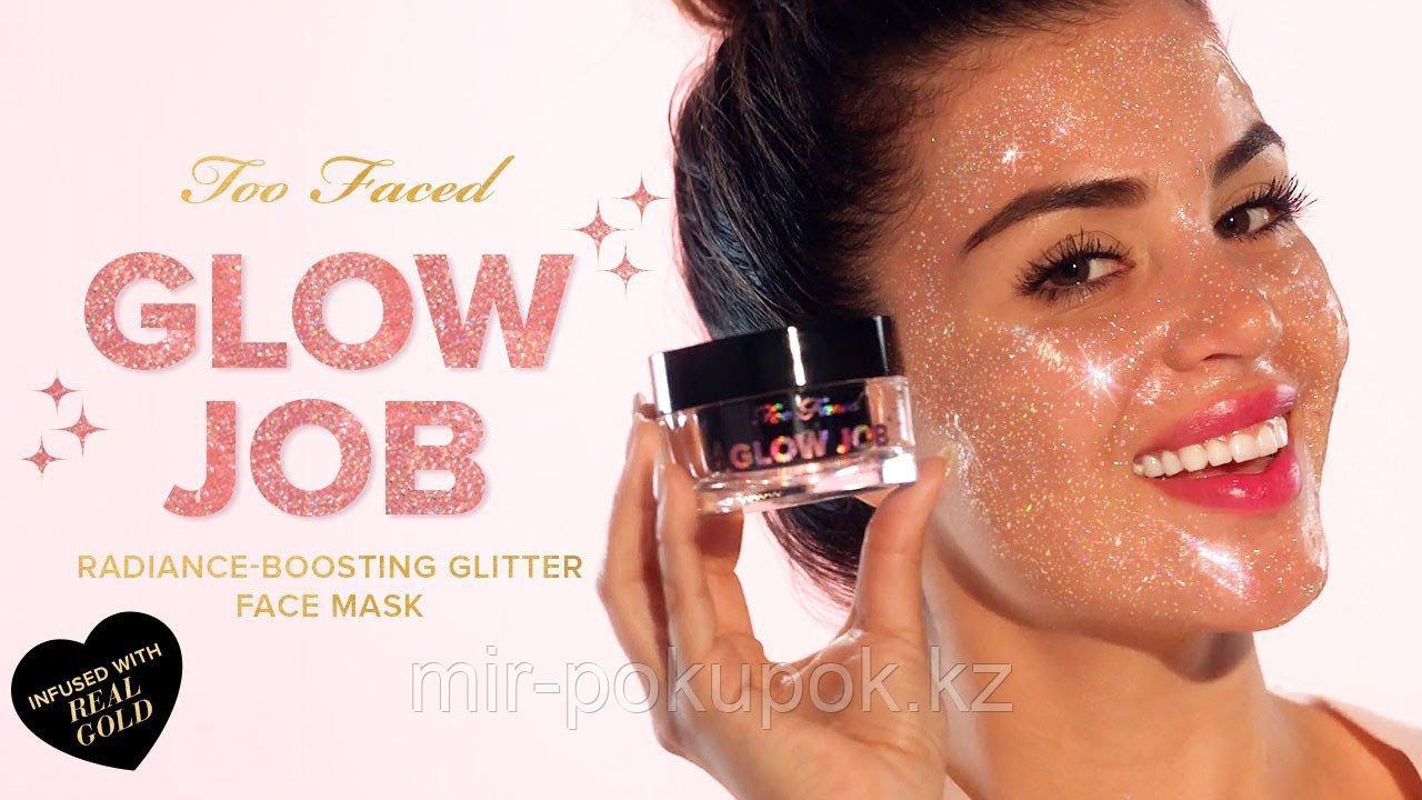 Распродажа! Блестящая маска для лица Glow Job Too Faced, Алматы