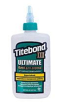Клей Titebond III Ultimate повышенной влагостойкости 237 мл